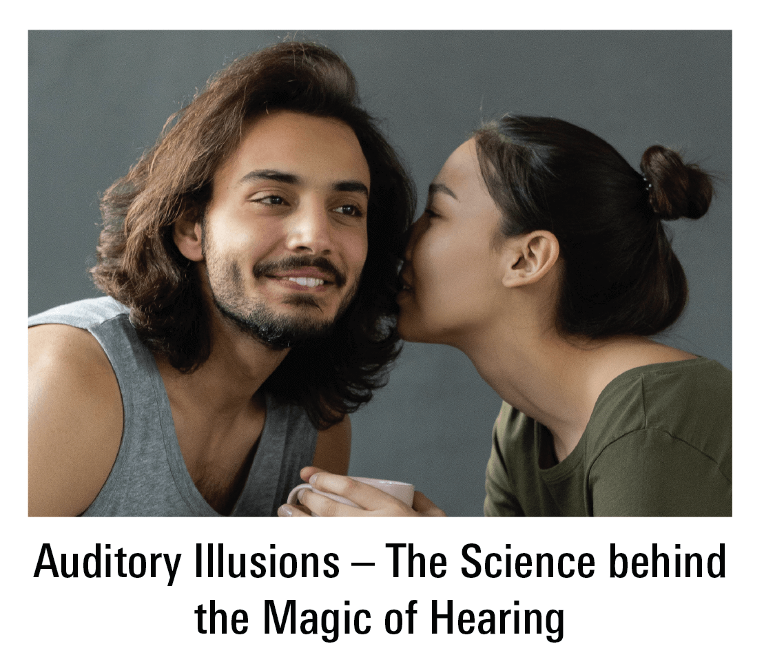 Auditory Illusions – The Science behind the Magic of Hearing
