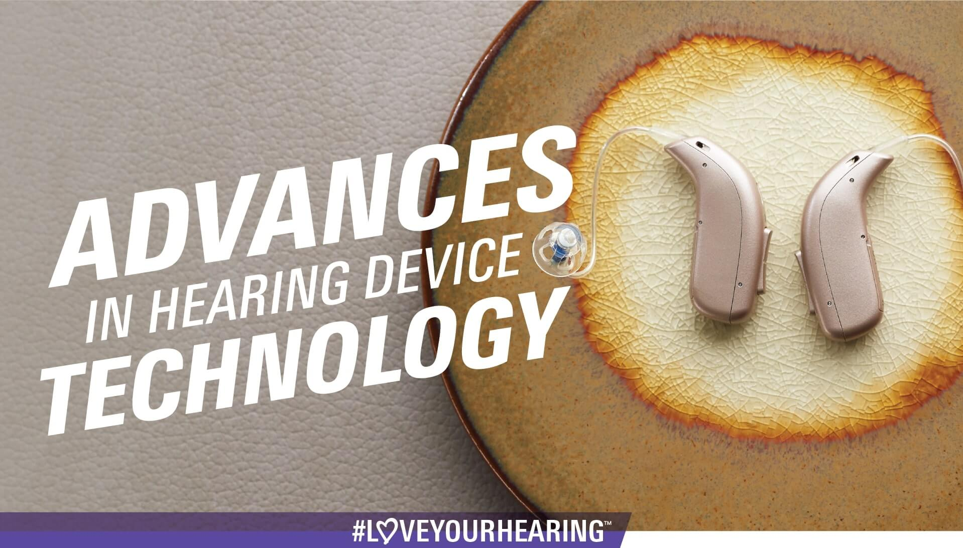 Advances In Hearing Device Technology